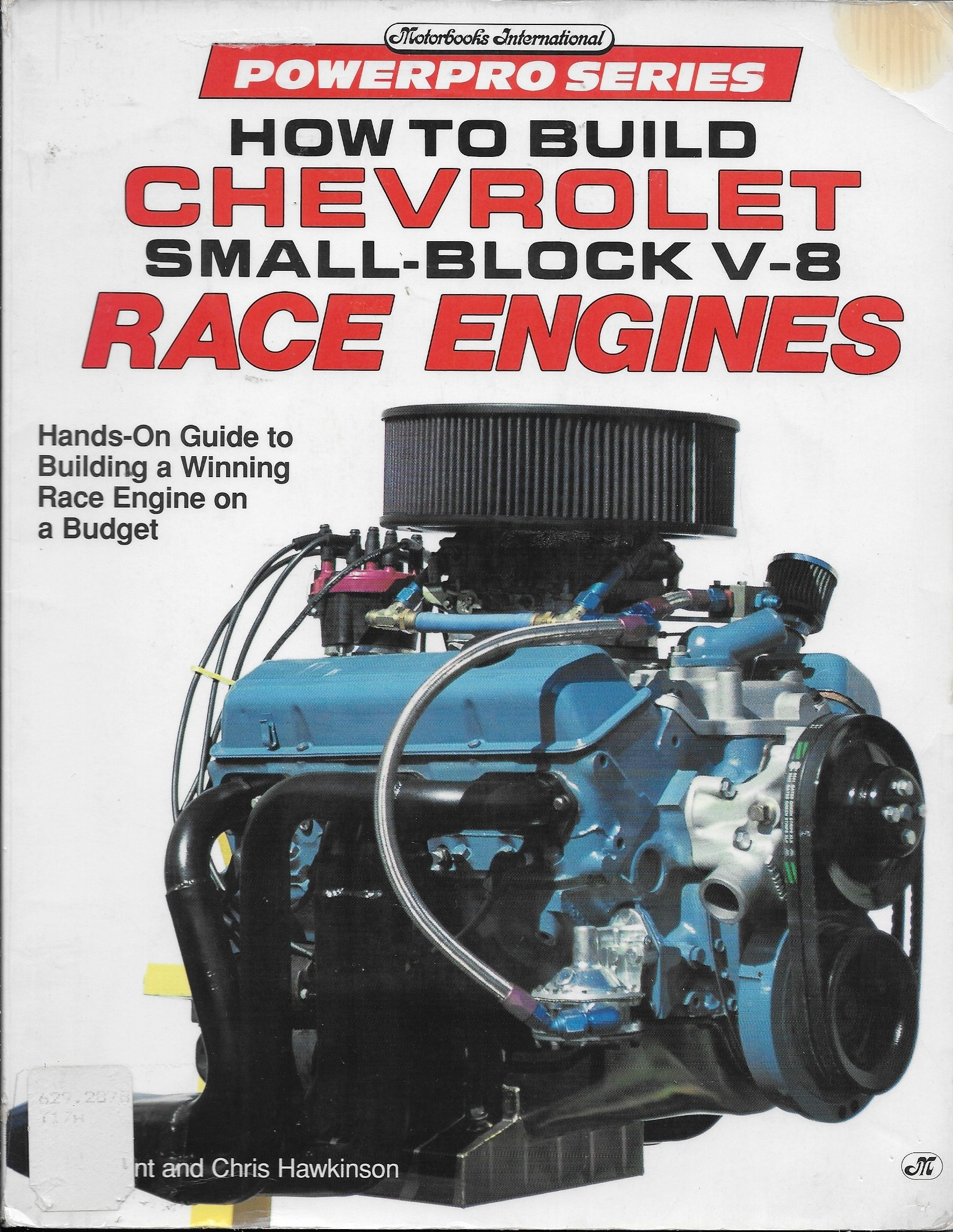 How to Build Chevrolet Small Block V8 Race Engines (Motorbooks International Powerpro Series)