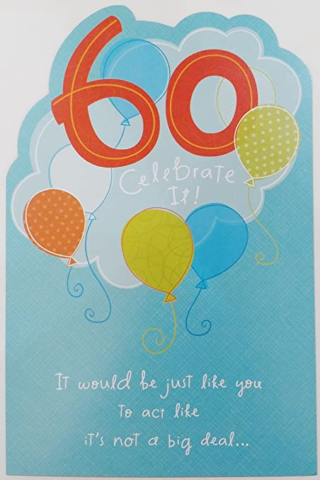 Amazon 60 Celebrate It Happy 60th Birthday Greeting Card