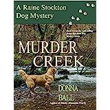 Murder Creek (Raine Stockton Dog Mysteries Book 14)