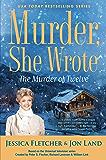 Murder, She Wrote: The Murder of Twelve (Murder She Wrote Book 51)