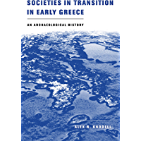 Societies in Transition in Early Greece: An Archaeological History (English Edition)
