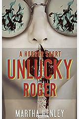 Unlucky Roger: A Horror Short Kindle Edition