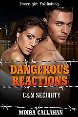 Dangerous Reactions (C&M Security Book 6)