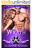 Wrath: Reckless Desires (Dark Wolves Book 3)