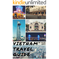 Vietnam Travel Guide: History of Vietnam, typical costs, top things to see and do, traveling, accommodation, cuisine, festivals, sports and activities, shopping, Hanoi, Ho Chi Minh, Hoi An, Nha Trang