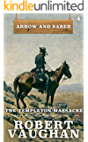 The Templeton Massacre: Arrow and Saber Book 4