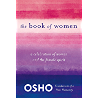 The Book of Women: Celebrating the Female Spirit (Foundations of a New Humanity)