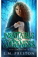 Insatiable Darkness (Vigilant) Kindle Edition