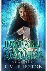 Insatiable Darkness (The Vigilant) Kindle Edition
