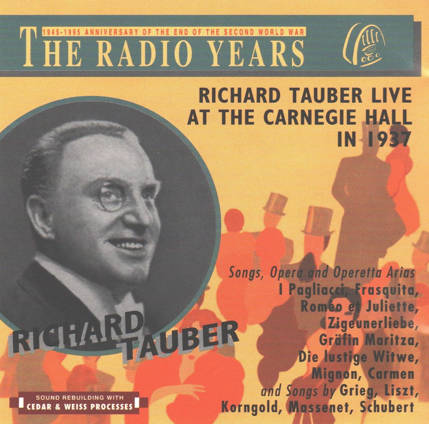 Richard Tauber Live at the Carnegie Hall in 1937: Songs, Opera and Operetta Arias (The Radio Years) by The Radio Years