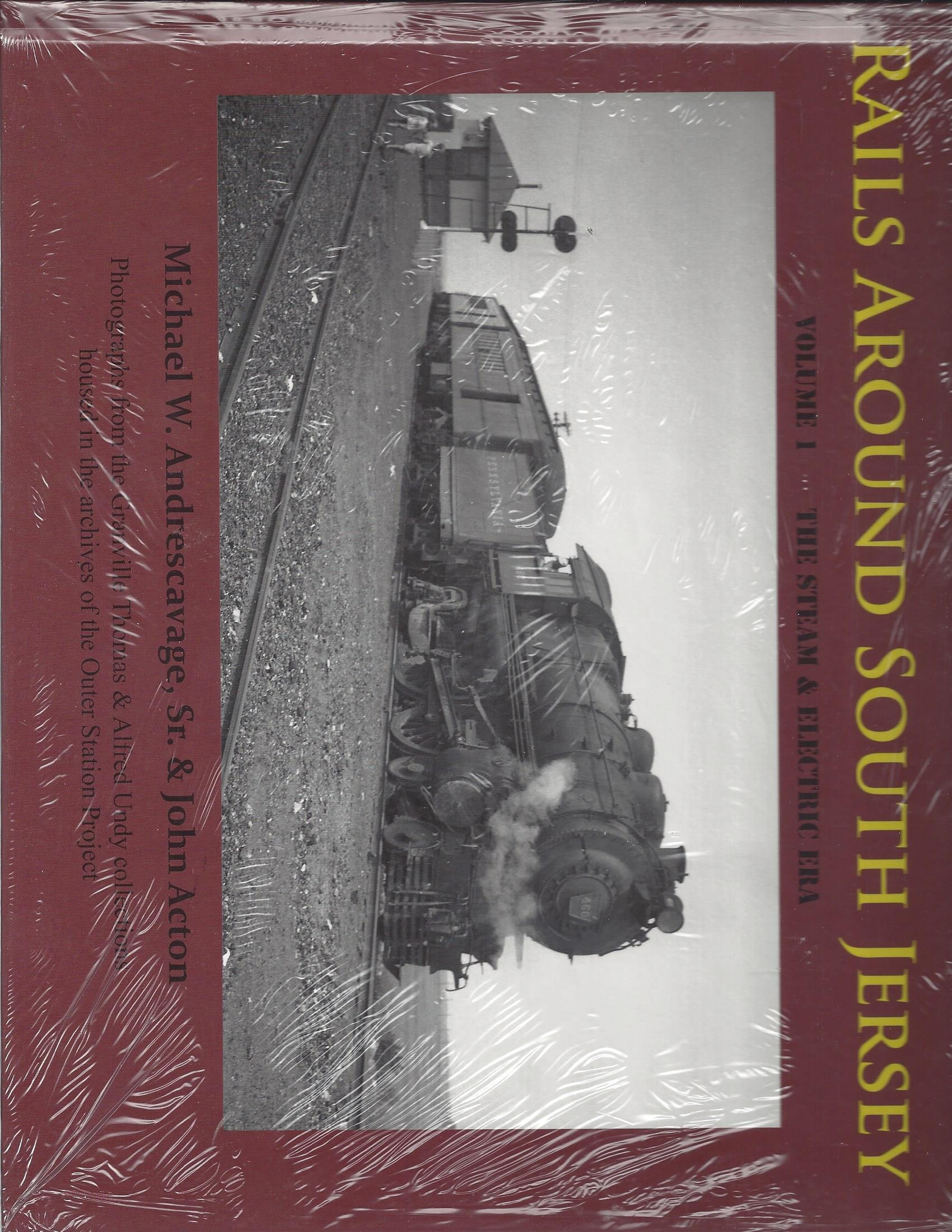 Rails Around South Jersey, Volume 1: The Steam and Electric Era pdf