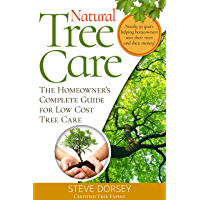 Natural Tree Care: The Homeowners Complete Guide (English Edition)