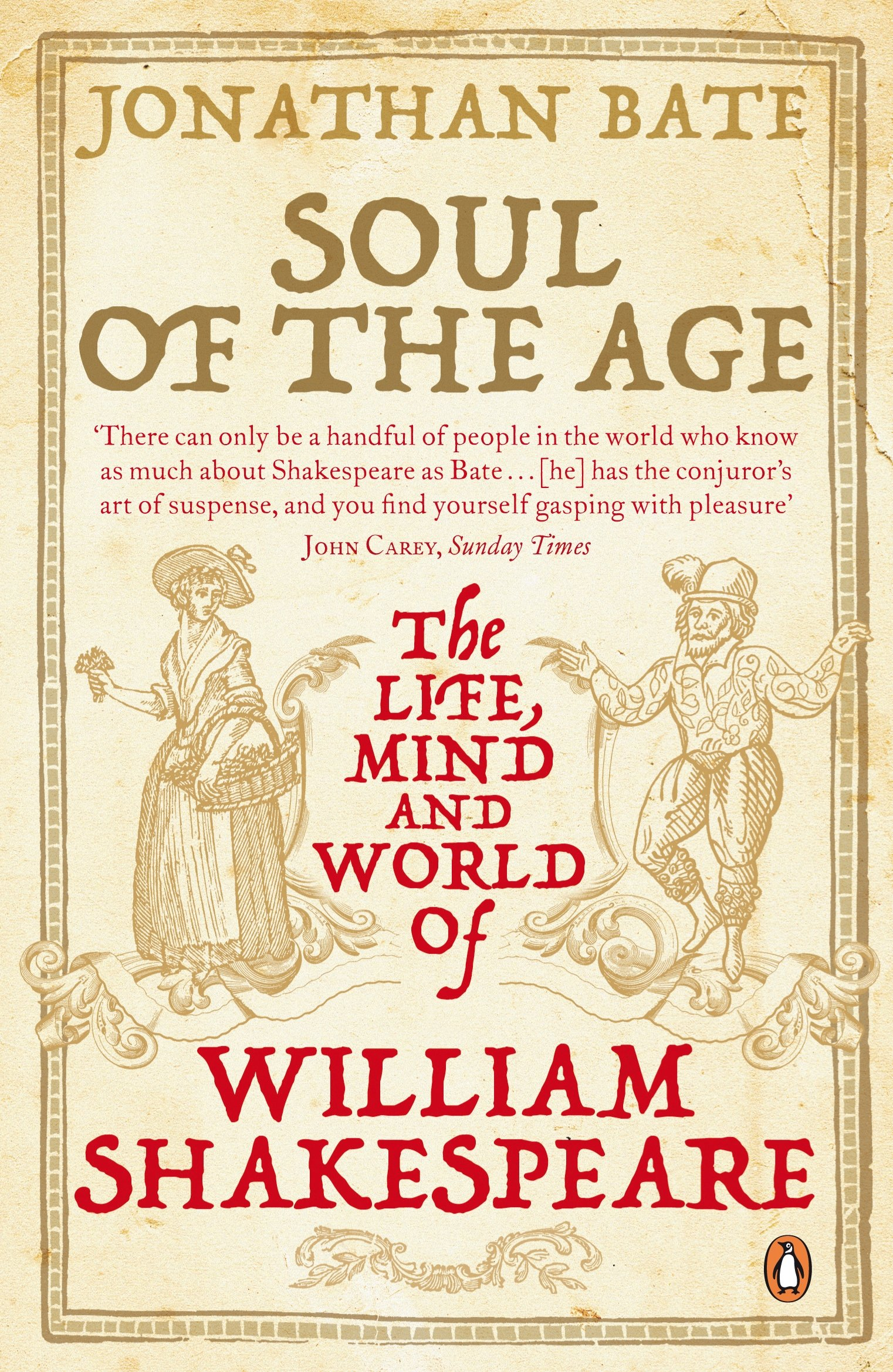 soul of the age the life mind and world of william shakespeare soul of the age the life mind and world of william shakespeare amazon co uk jonathan bate 9780141015866 books