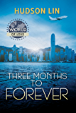 Three Months to Forever (World of Love Book 19)