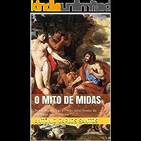 O mito de Midas: Teatro Antigo - as 13 mais belas lendas da mitologia greco-romana (Teatro greco-romano Livro 2)