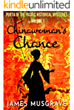 Chinawoman's Chance (Portia of the Pacific Book 1)
