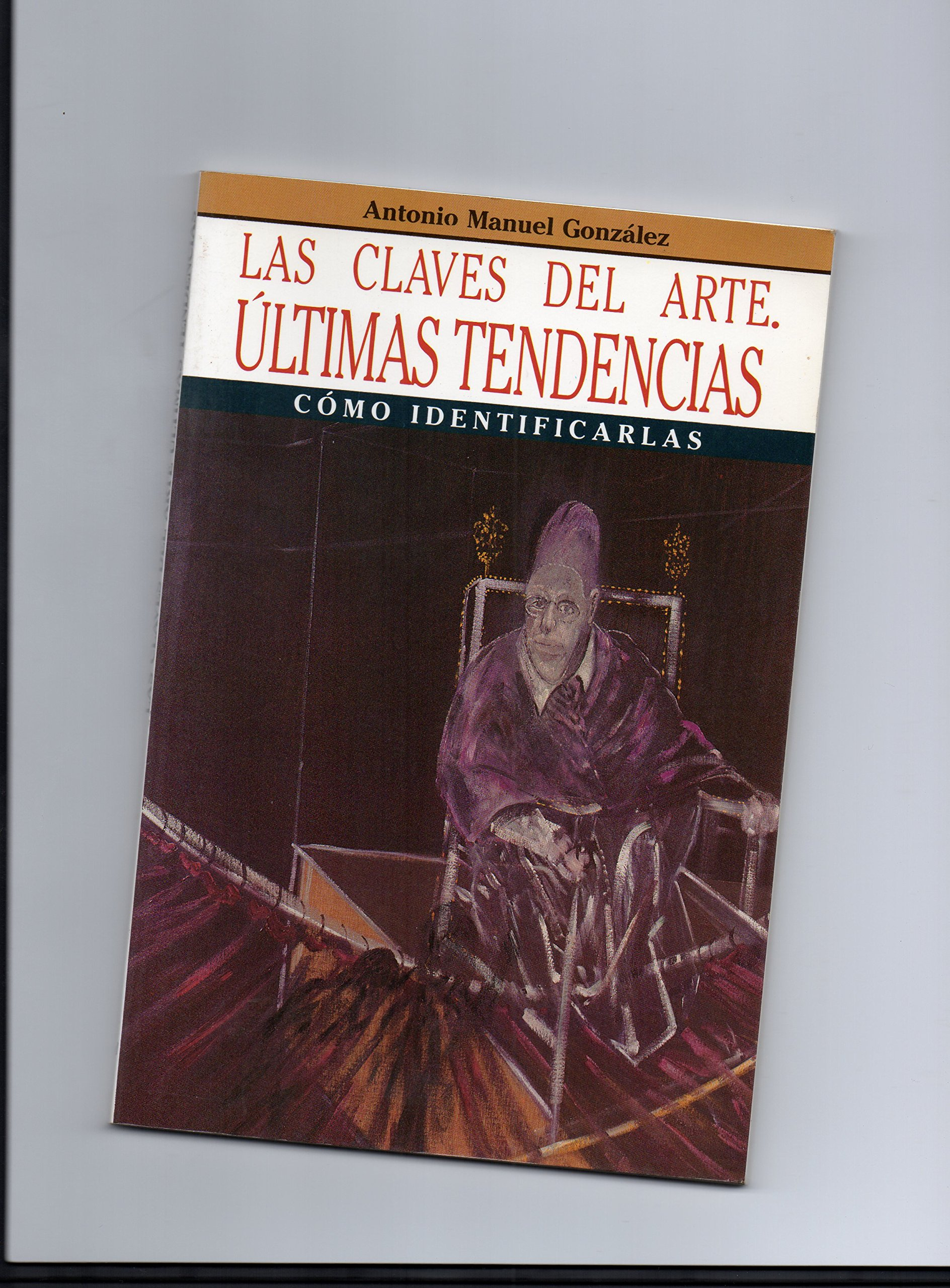 Las claves del Arte . Ultimas tendencias: Amazon.es: Antonio ...