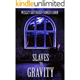 Slaves to Gravity