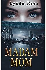 Madam Mom Kindle Edition