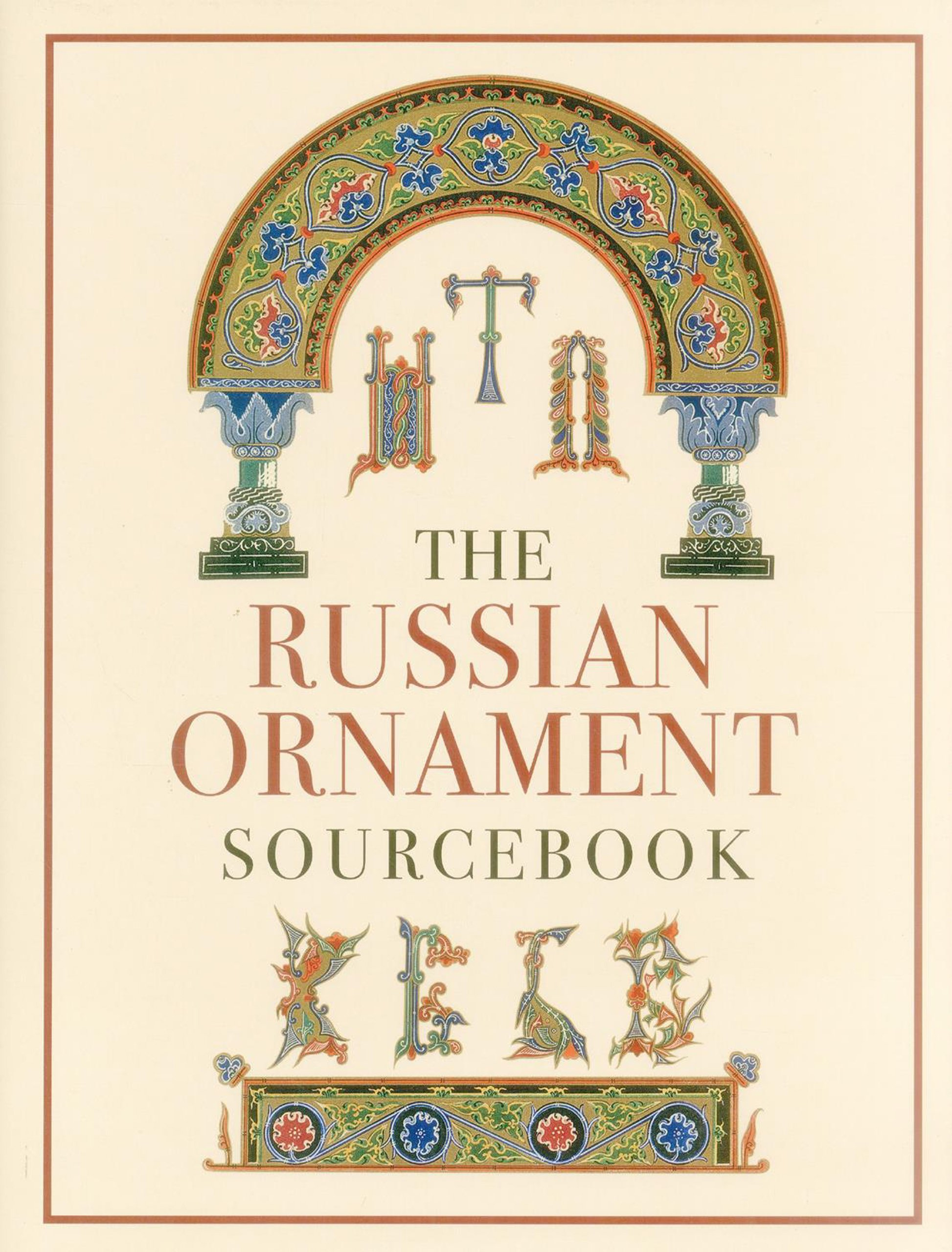 The Russian Ornament Sourcebook: 10th-16th Centuries