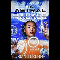 The Astral Hacker (Cryptopunk Revolution Book 1) (English Edition)