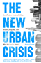 The New Urban Crisis: Gentrification, Housing Bubbles, Growing Inequality, and What We Can Do About It