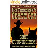 The Preacher's Death Cry (Man Hunter Book 7)