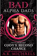 Cody's Second Chance: Bad Alpha Dads (Silver Streak Pack Book 3) Kindle Edition
