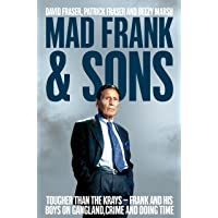 Mad Frank and Sons: Tougher than the Krays, Frank and his boys on gangland, crime and doing time