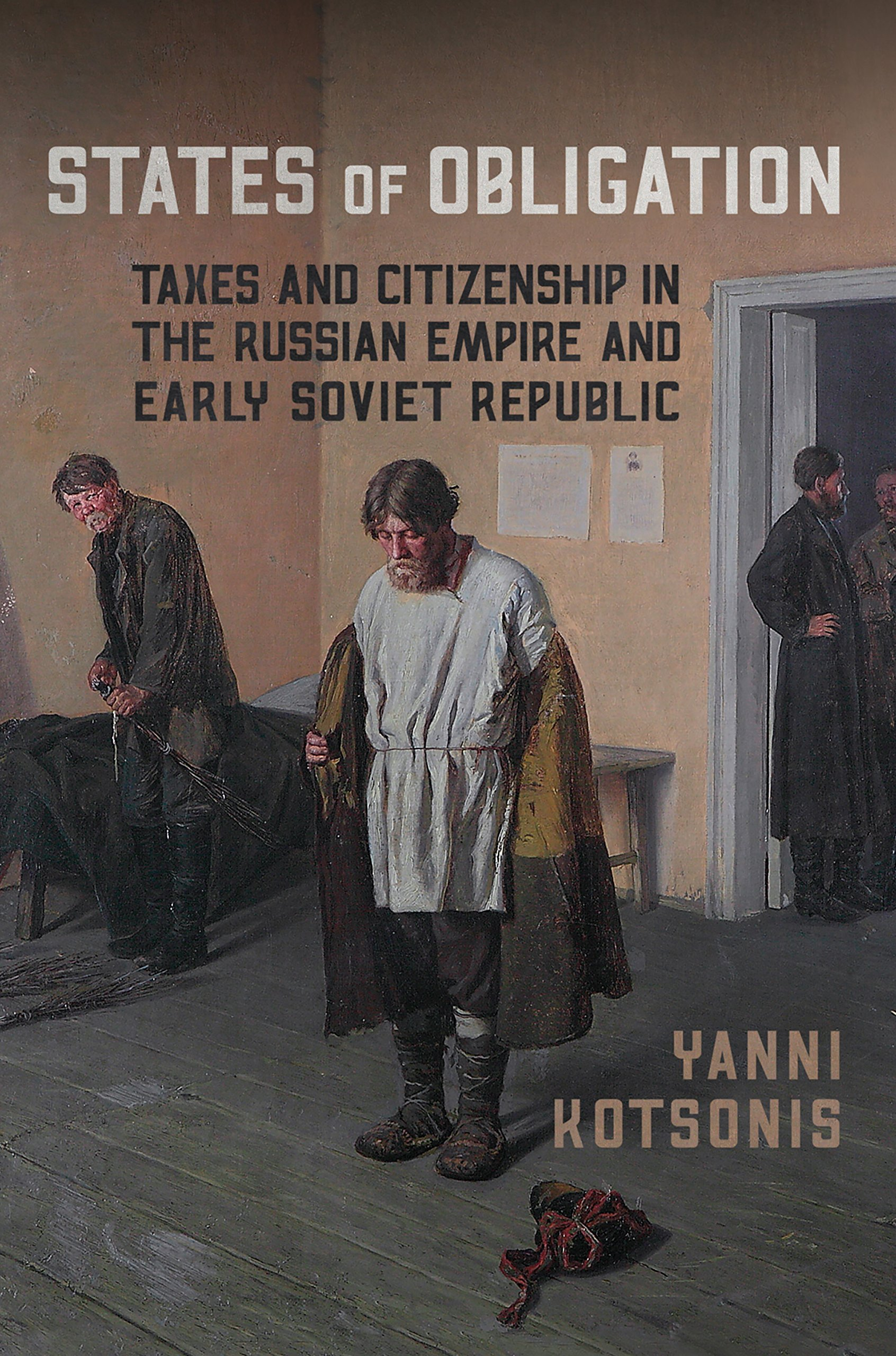 States of Obligation: Taxes and Citizenship in the Russian