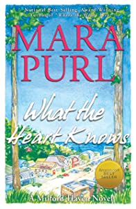 What the Heart Knows: The Milford-Haven Novels - Book One