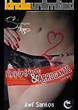 Explosiva & Arrogante (Se entregando ao amor Livro 1)