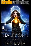 Half-Born (Half-Blood Chronicles #1) (The Half-Blood Chronicles)