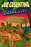 Drama Luau: A Nicky and Noah Mystery (Nicky and Noah Mysteries Book 4)