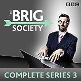 The Brig Society: Complete Series 3: The BBC Radio 4 sitcom