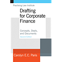 Drafting for Corporate Finance: Concepts, Deals and Documents: Concepts, Deals, and Documents