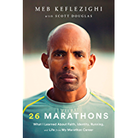 26 Marathons: What I Learned About Faith, Identity, Running, and Life from My Marathon Career (English Edition)