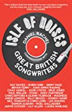 Isle of Noises: Conversations with great British songwriters