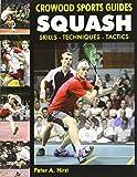 Squash: Skills Techniques Tactics (Crowood Sports Guides)