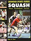 Squash: Skills- Techniques- Tactics (Crowood Sports Guides)
