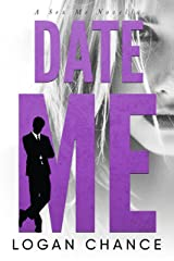 Date Me (The Me Series Book 1) Kindle Edition