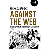 Against the Web: A Cosmopolitan Answer to the New Right (English Edition)