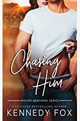 Chasing Him (Bishop Brothers Book 3) Kindle Edition