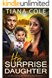 His Surprise Daughter : A BWWM Billionaire Romance