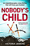 Nobody's Child: An unputdownable crime thriller that will have you hooked (Detectives King and Lane Book 3) (English Edition)