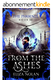 From the Ashes (The Phoenix Book 2) (English Edition)