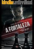 A Fortaleza: Ala do rei