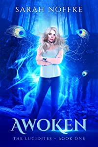 Awoken: A YA Sci-Fi Fantasy Adventure (A Dream Traveler Series: The Lucidites Book 1)