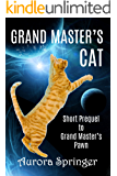 Grand Master's Cat: Prequel to the Grand Master's Trilogy (Grand Masters' Galaxy Book 0)