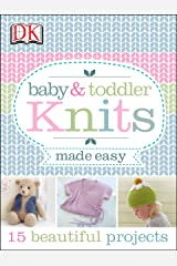 Baby & Toddler Knits Made Easy Kindle Edition